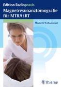 Cover-Bild zu Magnetresonanztomografie für MTRA/RT (eBook) von Trzebiatowski, Elisabeth