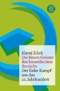 Cover-Bild zu Zizek, Slavoj: Die bösen Geister des himmlischen Bereichs