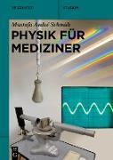 Cover-Bild zu Physik für Mediziner (eBook) von Schmidt, Mustafa André