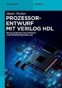 Cover-Bild zu Prozessorentwurf mit Verilog HDL (eBook) von Wecker, Dieter