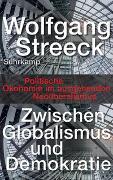 Cover-Bild zu Streeck, Wolfgang: Zwischen Globalismus und Demokratie