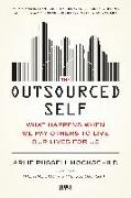 Cover-Bild zu Hochschild, Arlie Russell: The Outsourced Self: What Happens When We Pay Others to Live Our Lives for Us