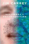 Cover-Bild zu Carrey, Jim: Recuerdos Y Desinformación