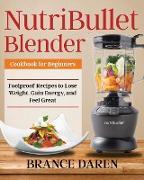 Cover-Bild zu Daren, Brance: NutriBullet Blender Cookbook for Beginners
