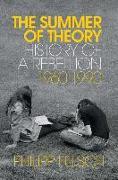 Cover-Bild zu Felsch, Philipp: The Long Summer of Theory: History of a Revolt, 1960 - 1990