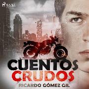 Cover-Bild zu Cuentos crudos (Audio Download) von Gil, Ricardo Gómez