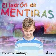 Cover-Bild zu El ladrón de mentiras (Audio Download) von Santiago, Roberto