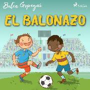Cover-Bild zu El balonazo (Audio Download) von Gopegui, Belén