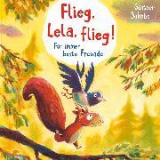 Cover-Bild zu Flieg, Lela, flieg! (Audio Download) von Jakobs, Günther