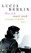 Cover-Bild zu Berlin, Lucia: Was ich sonst noch verpasst habe
