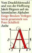 Cover-Bild zu Schifferli, Peter: Vom Druckfehlerteufel und von der Hoffnung Jakob Hegners auf ein himmlisches Alphabet