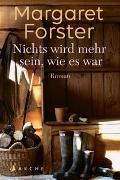 Cover-Bild zu Forster, Margaret: Nichts wird mehr sein, wie es war
