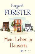 Cover-Bild zu Forster, Margaret: Mein Leben in Häusern