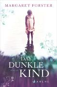 Cover-Bild zu Forster, Margaret: Das dunkle Kind