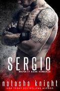 Cover-Bild zu Sergio : Mafia et Dark Romance (Les Frères Benedetti, #5) (eBook) von Knight, Natasha