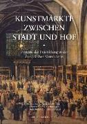 Cover-Bild zu Kunstmärkte zwischen Stadt und Hof von Tacke, Andreas (Hrsg.)