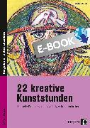 Cover-Bild zu 22 kreative Kunststunden (eBook) von Blahak, Gerlinde