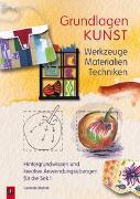 Cover-Bild zu Grundlagen Kunst: Werkzeuge, Materialien, Techniken von Blahak, Gerlinde