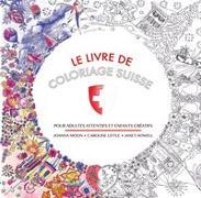 Cover-Bild zu Le Livre de Coloriage Suisse von Moon, Joanna
