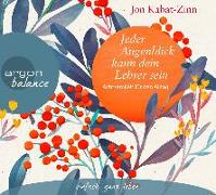Cover-Bild zu Jeder Augenblick kann dein Lehrer sein von Kabat-Zinn, Jon