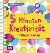 Cover-Bild zu 5 Minuten Kreativität im Kindergarten von Scherzer, Gabi