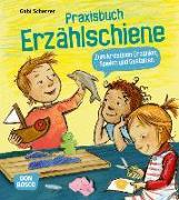Cover-Bild zu Praxisbuch Erzählschiene. Zum kreativen Erzählen, Spielen und Gestalten von Scherzer, Gabi