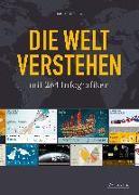 Cover-Bild zu Die Welt verstehen mit 264 Infografiken von Schwochow, Jan