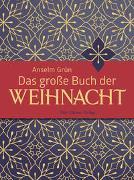 Cover-Bild zu Das große Buch der Weihnacht von Grün, Anselm