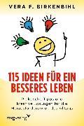 Cover-Bild zu 115 Ideen für ein besseres Leben (eBook) von Birkenbihl, Vera F.