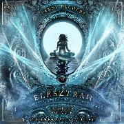 Cover-Bild zu Elesztrah (Band 4): Dunst und Schimmer (Audio Download) von Bechert, Fanny