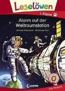 Cover-Bild zu Leselöwen 1. Klasse - Alarm auf der Weltraumstation von Neubauer, Annette