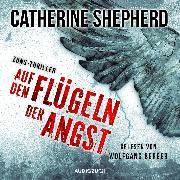 Cover-Bild zu Auf den Flügeln der Angst (ungekürzt) (Audio Download) von Shepherd, Catherine