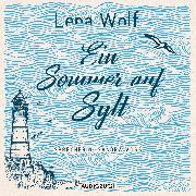 Cover-Bild zu Ein Sommer auf Sylt (ungekürzt) (Audio Download) von Wolf, Lena