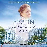 Cover-Bild zu Die Ärztin: Das Licht der Welt (Audio Download) von Sommerfeld, Helene
