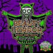 Cover-Bild zu The Beauty of Horror: Tricks and Treats Halloween Coloring Book von Robert, Alan