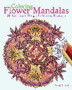 Cover-Bild zu Coloring Flower Mandalas von Piersall, Wendy