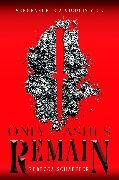 Cover-Bild zu Only Ashes Remain von Schaeffer, Rebecca