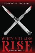 Cover-Bild zu When Villains Rise (eBook) von Schaeffer, Rebecca