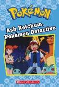 Cover-Bild zu West, Tracey: Ash Ketchum, Pokémon Detective (Pokémon Classic Chapter Book #10), 10