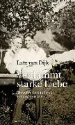 Cover-Bild zu Dijk, Lutz van: Verdammt starke Liebe
