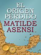 Cover-Bild zu El Origen Perdido (eBook) von Asensi, Matilde