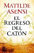 Cover-Bild zu El regreso del Catón (eBook) von Asensi, Matilde