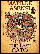 Cover-Bild zu The last Cato (eBook) von Asensi, Matilde