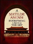 Cover-Bild zu Everything under the sky (eBook) von Asensi, Matilde