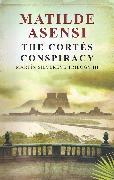 Cover-Bild zu The Cortés conspiracy (eBook) von Asensi, Matilde