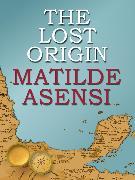 Cover-Bild zu The lost origin (eBook) von Asensi, Matilde