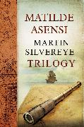 Cover-Bild zu Martin Silvereye Trilogy (eBook) von Asensi, Matilde