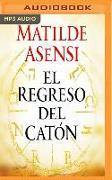 Cover-Bild zu El Regreso del Catón von Asensi, Matilde