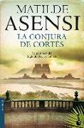 Cover-Bild zu La conjura de Cortés von Asensi, Matilde