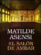 Cover-Bild zu El Salón de Ámbar (eBook) von Asensi, Matilde